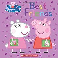 Best Friends (Peppa Pig) 0545842328 Book Cover