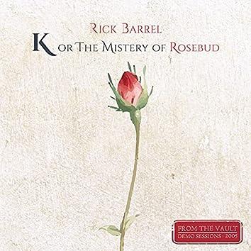 K or the Mistery of Rosebud