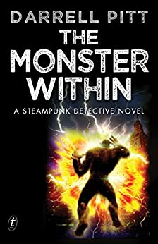 The Monster Within: A Steampunk Detective Novel (A Jack Mason Adventure Book 4) by [Darrell Pitt]