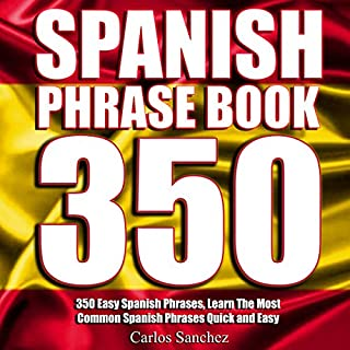 Spanish Phrasebook: 350 Easy Spanish Phrases cover art