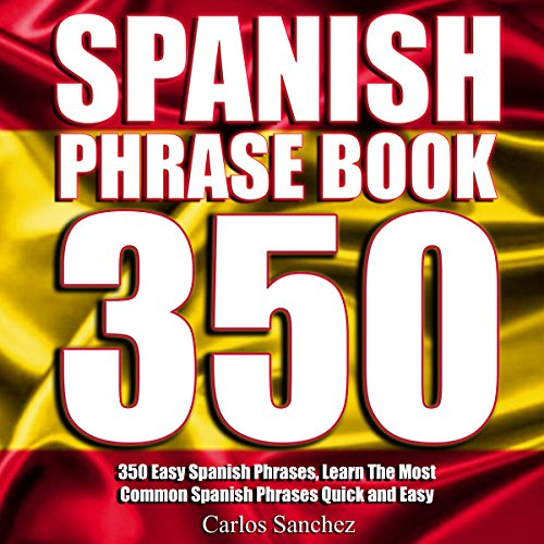 Spanish Phrasebook: 350 Easy Spanish Phrases audiobook cover art