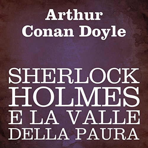 Sherlock Holmes e la valle della paura [Sherlock Holmes and the Valley of Fear] audiobook cover art