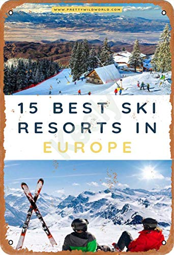 Keely 15 Best Ski Resorts in Europe Metal Vintage Tin Sign Wall Decoration 12x8 inches for Cafe Coffee Bars Restaurants Pubs Man Cave Decorative