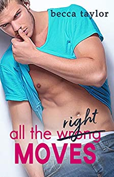 All The Right Moves by [Becca Taylor, Editing 4 Indies]