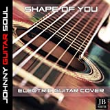 Shape Of You (Electric Guitar Cover)