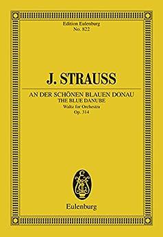 The Blue Danube: Waltz for Orchestra, Op. 314 (Eulenburg Studienpartituren) (English Edition)