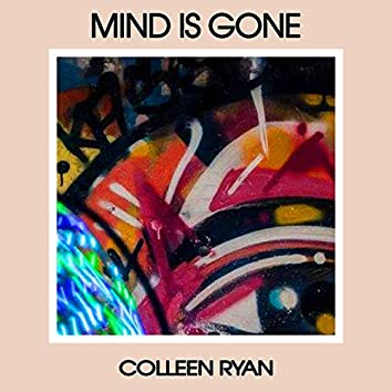 Mind Is Gone