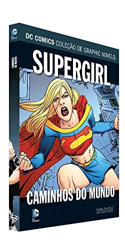 Dc Graphic Novels Ed. 115 - Supergirl: Caminho Do Mundo