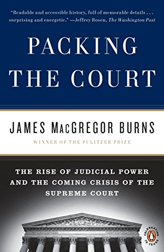 Compare Textbook Prices for Packing the Court: The Rise of Judicial Power and the Coming Crisis of the Supreme Court Reprint Edition ISBN 9780143117414 by Burns, James Macgregor