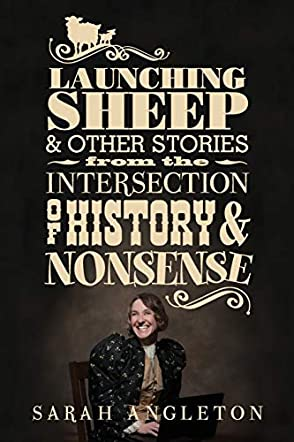Launching Sheep & Other Stories from the Intersection of History and Nonsense