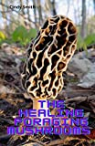 The Healing Foraging Mushrooms : Finding And Preparing Guide To Using Mushroom For Body Health (English Edition)