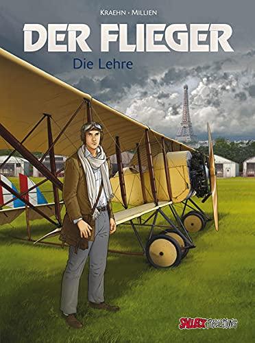 Der Flieger: Band 2: Die Lehre (Der Flieger: Der Start)