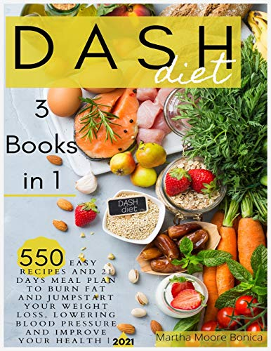 Dash Diet: 3 Books in 1: 550 Easy Recipes and 21 Days Meal...
