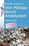 Von Málaga durch Andalusien: Reiserouten
