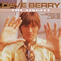 Singles by Dave Berry (2007-12-15)