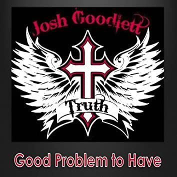 Good Problem to Have