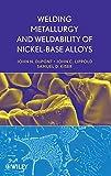 Welding Metallurgy and Weldability of Nickel-Base Alloys...