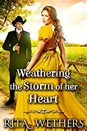 Weathering the Storm of her Heart: A Historical Western Romance Novel
