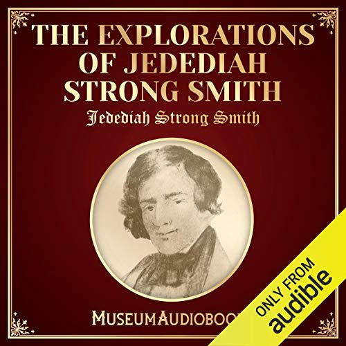 The Explorations of Jedediah Strong Smith audiobook cover art