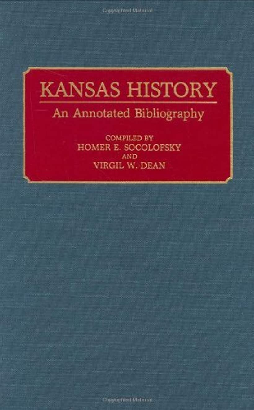 悪性腫瘍新鮮なガードKansas History: An Annotated Bibliography (Bibliographies of the States of the United States) (English Edition)