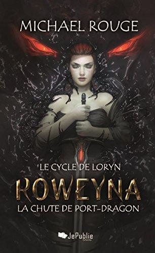 Roweyna - La chute de Port-Dragon (JePublie présente) par [Michaël Rouge]