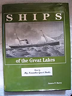 Ships of the Great Lakes: Limited Editon, Case-Bound and Signed by Author