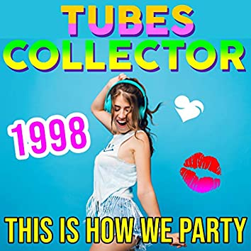 Tubes Collector - 1998 - This Is How We Party