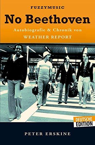 No Beethoven: Autobiografie und Chronik von WEATHER REPORT