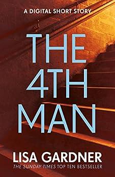 The 4th Man (An FBI Profiler Short Story) by [Lisa Gardner]