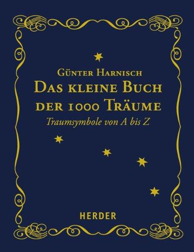 Das kleine Buch der 1000 Träume: Traumsymbole von A bis Z