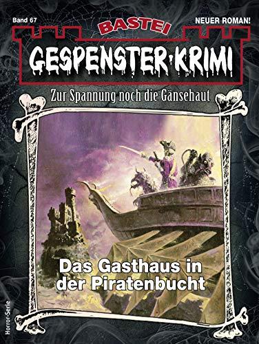 Gespenster-Krimi 67 - Horror-Serie: Das Gasthaus in der Piratenbucht