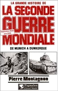 La grande histoire de la seconde guerre mondiale - t01 - septembre 1938-juin 1940 : de munich a dunk (Blanche et rouge)