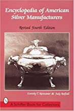 Encyclopedia of American Silver Manufacturers (A Schiffer Book for Collectors)