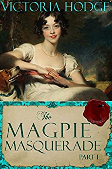 The Magpie Masquerade (Part 1) by [Victoria Hodge]
