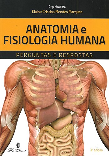 Anatomia e Fisiologia Humana. Perguntas e Respostas