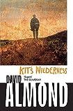 Kit's Wilderness. David Almond