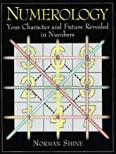 Numerology: Your Character and Future Revealed in Numbers