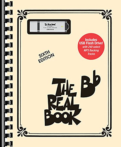 The Real Book: Bb Edition, Includes USB Flash Drive with 240 Select MP3 Backing Tracks