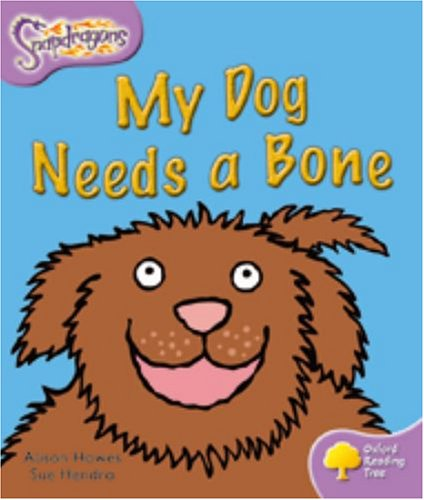 Oxford Reading Tree: Level 1+: Snapdragons: My Dog Needs a Boneの詳細を見る