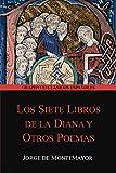 Los siete libros de la Diana y Otros Poemas (Graphyco Clásicos Españoles)