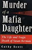 Image of Murder of a Mafia Daughter: The Life and Tragic Death of Susan Berman