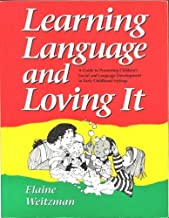 Learning Language and Loving It: A Guide to Promoting Children's Social and Language Development in Early Childhood Settings