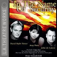 In the Name of Security: Alger Hiss, Julius and Ethel Rosenberg, and J. Robert Oppenheimer