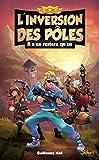 L'inversion des pôles (T1) : Il n'en restera qu'un - Lecture roman jeunesse aventures Fortnite - Dès 12 ans (French Edition)