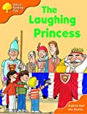 Oxford Reading Tree: Stage 6: More Storybooks (Magic Key): the Laughing Princess