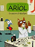 Ariol, Tome 4 - Le vaccin à réaction