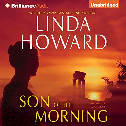 Son of the Morning                   Written by:                                                                                                                                 Linda Howard                               Narrated by:                                                                                                                                 Natalie Ross                      Length: 14 hrs and 29 mins     3 ratings     Overall 5.0