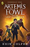 Artemis Fowl and the Last Guardian: Eoin Colfer (Artemis Fowl, 24)