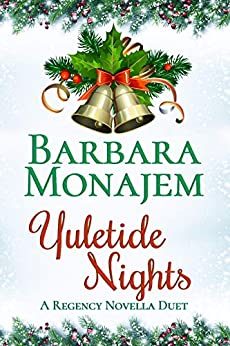 Yuletide Nights: A Regency Novella Duet by [Barbara Monajem]