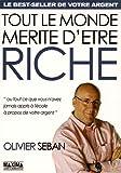 Tout le monde mérite d'être riche - Ou tout ce que vous n'avez jamais appris à l'école à propos de votre argent - MAXIMA - 13/04/2006